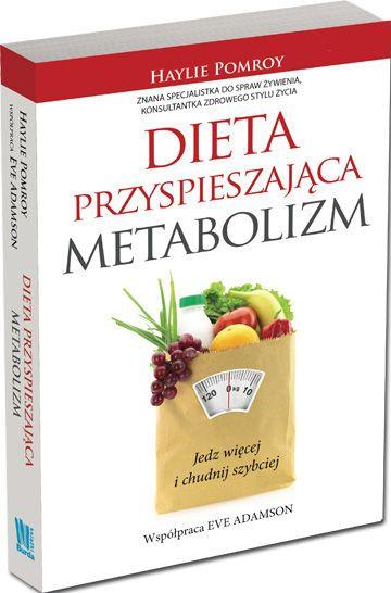 Dieta przyspieszająca metabolizm -   Pomroy Haylie, Adamson Eve , tylko w empik.com: 36,49 zł. Przeczytaj recenzję Dieta przyspieszająca metabolizm. Zamów dostawę do dowolnego salonu i zapłać przy odbiorze!