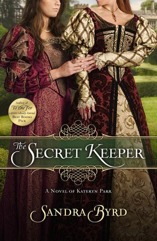 The Secret Keeper: A Novel of Kateryn Parr by Sandra Byrd (2nd in Ladies in Waiting Series).  Read my review at http://darleneelizabethwilliamsauthor.com/hfreviews/the-secret-keeper-by-sandra-byrd-historical-fiction-novel-review/