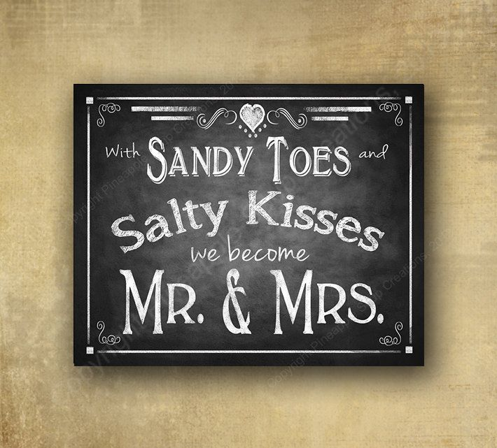 With Sandy Toes and Salty Kisses We become Mr & Mrs Wedding sign - chalkboard signage - Seaside or Beach Wedding by BeforeYouSayIDo on Etsy https://www.etsy.com/listing/197351310/with-sandy-toes-and-salty-kisses-we