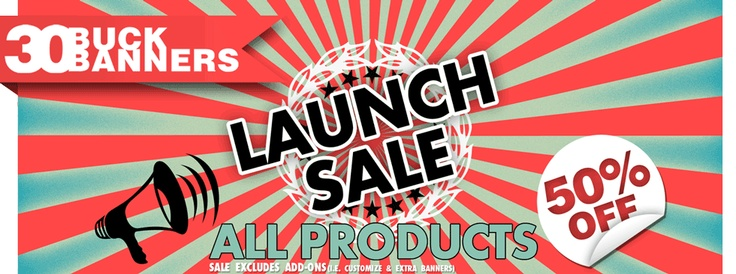 30BuckBanners.com is having a Launch Sale, all their banners & banner packages are 50% OFF!