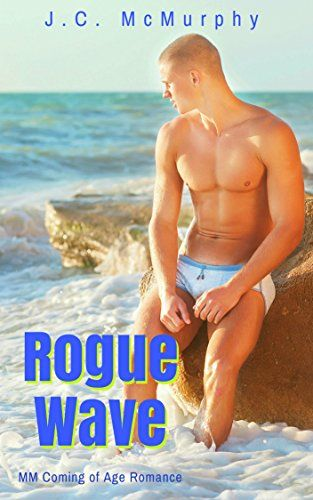 Rogue Wave: MM Coming of Age Romance by [McMurphy, J.C.]