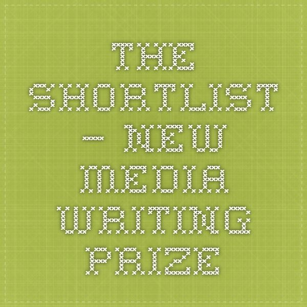 The Shortlist – New Media Writing Prize