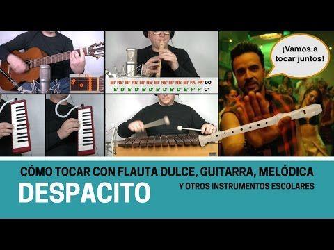 """Cómo tocar """"Despacito"""" con flauta dulce, guitarra, melódica y otros instrumentos escolares - YouTube"""