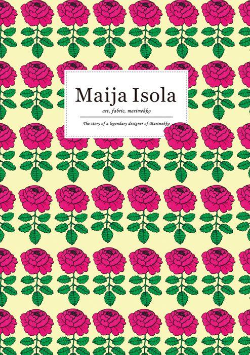 """Cover of """"Maija Isola: art, fabric, marimekko (English edition)"""" #Pattern #Marimekko #MaijaIsola"""