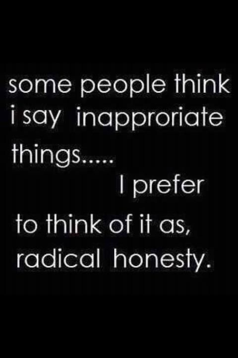 Radical Honesty   Inspirational Quotes