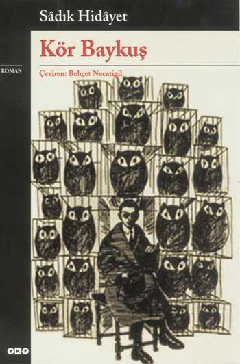 """Kör Baykuş 1977'de Behçet Necatigil'in unutulmaz çevirisiyle Varlık Yayınları'ndan çıkmıştı. Philippe Soupault'nun """"Yirminci yüzyılın düşlemsel edebiyatında bir başyapıt"""", Andre Breton'un ise """"Başyapıt diye bir şey varsa o da budur"""" sözleriyle nitelediği bu kült romanı, http://www.babil.com/urunler/1342262/kor-baykus-630105#description"""