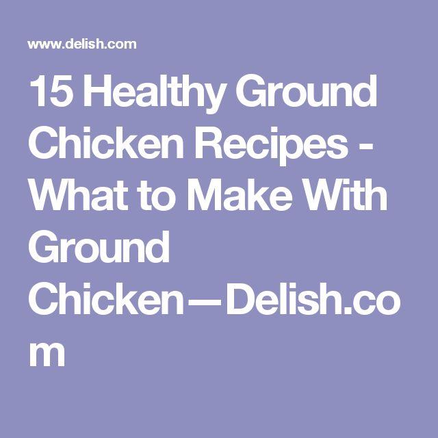 15 Healthy Ground Chicken Recipes - What to Make With Ground Chicken—Delish.com