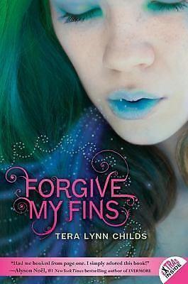 FORGIVE MY FINS Tera Lynn Childs 9780061914676 Teen Novel USED