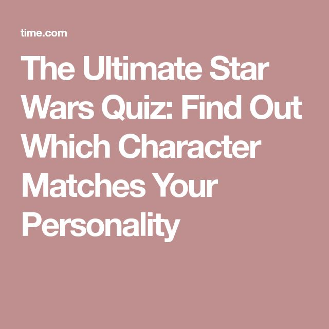 The Ultimate Star Wars Quiz: Find Out Which Character Matches Your Personality