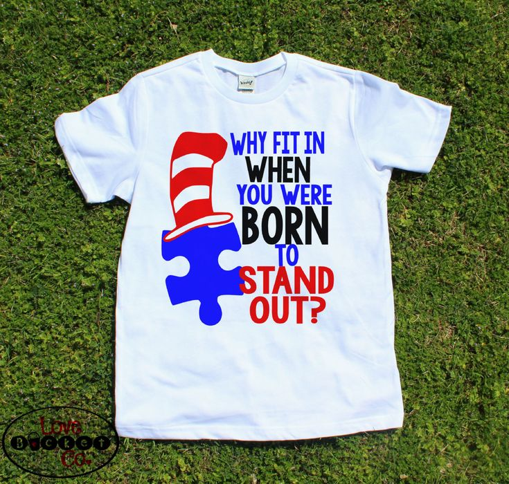Autiusm Shirt, dr. suess autism shirt, autism awareness, why fit in when you…