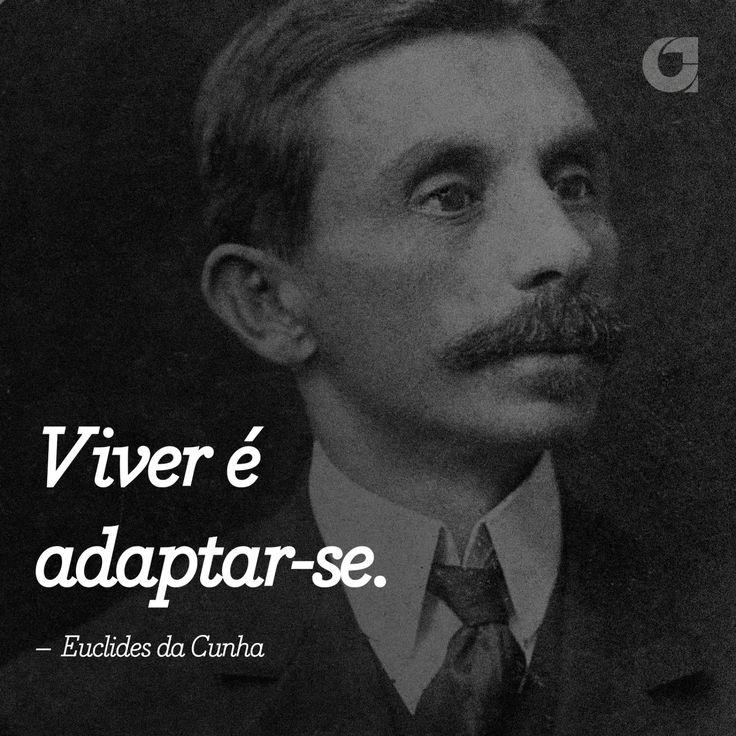 """""""Viver é adaptar-se. – Euclides da Cunha"""" Veja outras frases no Portal Administradores"""