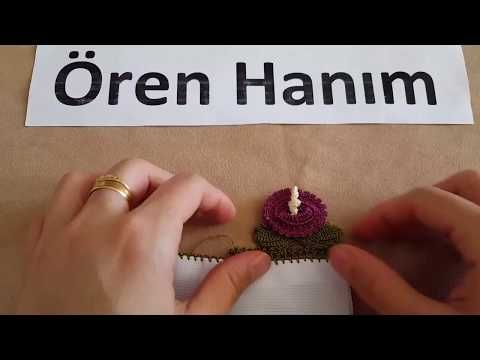 Hürrem Çiçeği Oya veya Havlu ucu modeli - YouTube