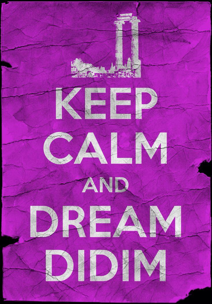 Keep Calm and Dream Didim