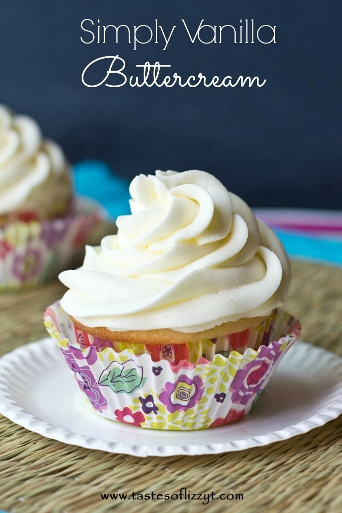 Simply Vanilla Buttercream >> by Tastes of Lizzy T's. Perfectly flavored, simple buttercream.