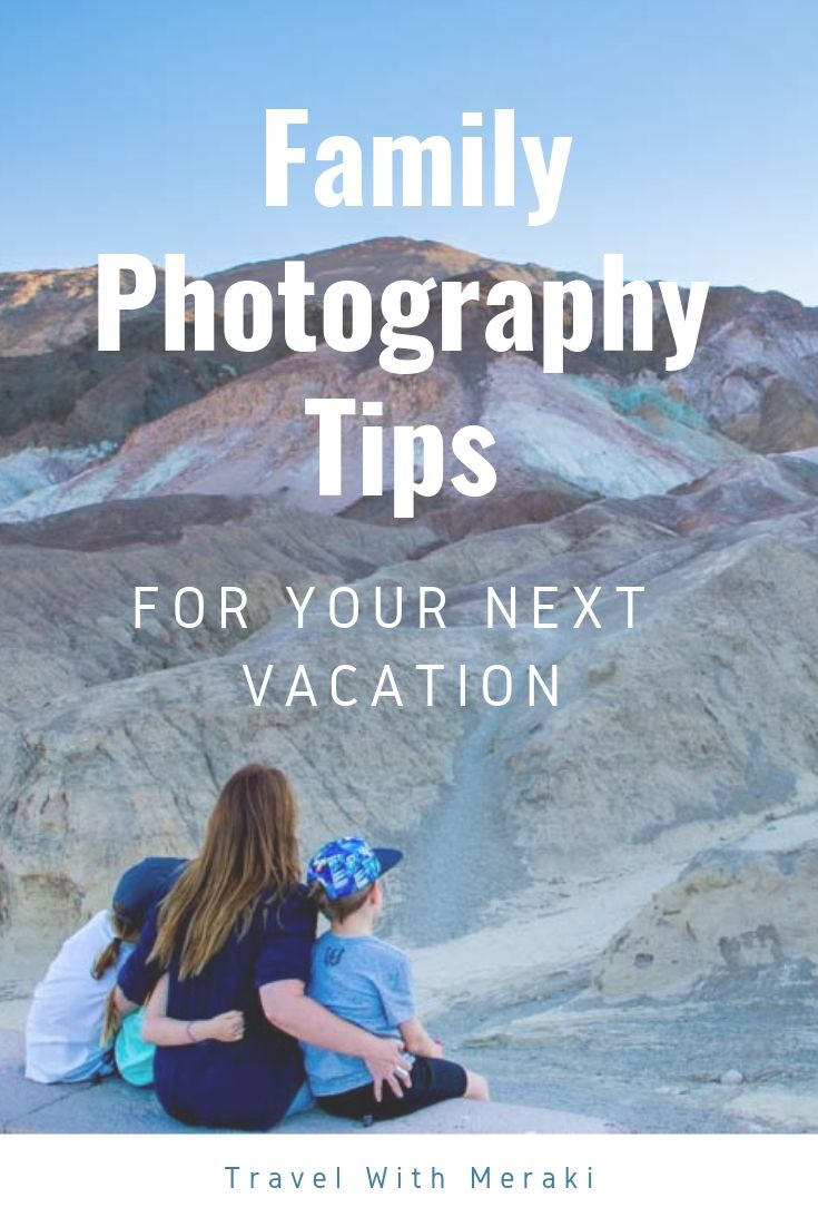 Travel Photography Tips For Family Vacation Pictures ...