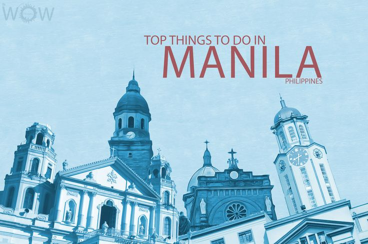 Manila Is One Of The Oldest And Most Beautiful Cities In