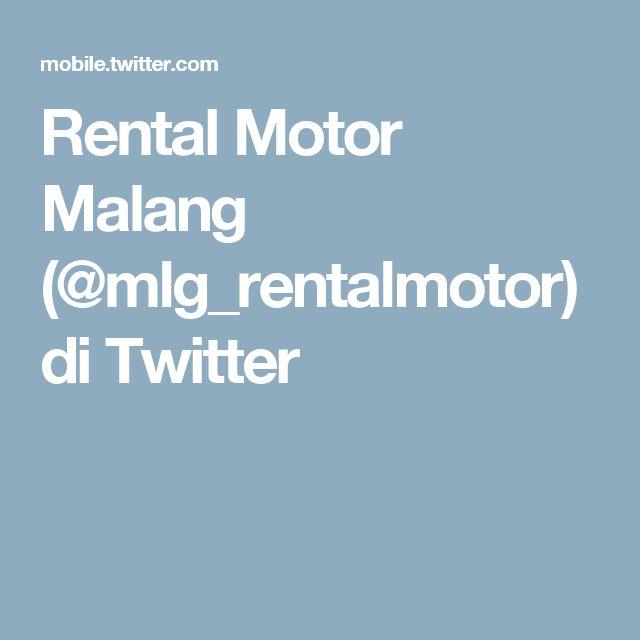 Rental Motor Malang (@mlg_rentalmotor) di Twitter