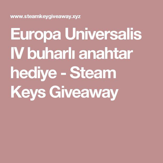 Europa Universalis IV buharlı anahtar hediye - Steam Keys Giveaway