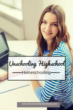 Have you considered unschooling your highschooler? Here are some benefits!