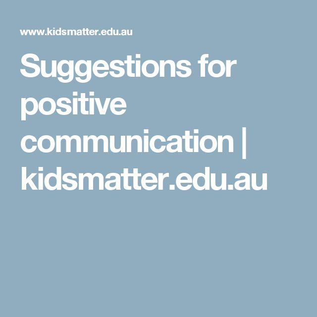 Suggestions for positive communication | kidsmatter.edu.au