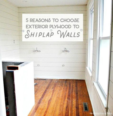 "5 reasons to use 3/8"" exterior plywood, aka CDX plywood, instead of 1/4"" underlayment, to shiplap walls. It's about the same price but more durable, especially for bathroom applications."