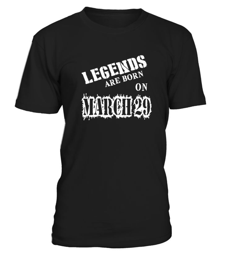 Legends are born on March 29  #gift #idea #shirt #image #family #myson #mentee #father #mother #grandfather