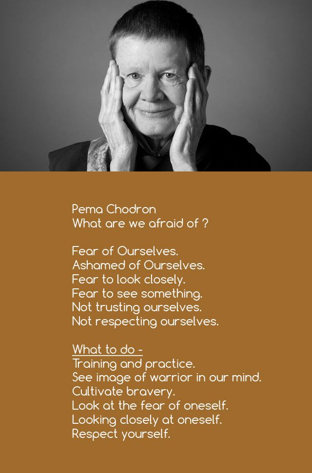 Pema Chodron - What are we afraid of ?