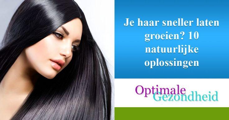 Je haar sneller laten groeien? 10 natuurlijke oplossingen :http://www.optimalegezondheid.com/haar-sneller-laten-groeien/