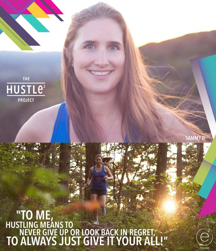 To me, hustling means to never give up or look back in regret, to always just give it your all.
