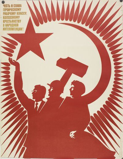 "Soviet poster: intellectuals, proletarians, peasants. ""Honour and glory to the heroic working class, collective farmers and the people's intelligentsia"""