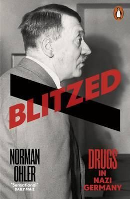 An-account-of-the-overwhelming-role-of-drug-taking-in-the-Third-Reich-from-Hitler-and-his-entourage-to-ordinary-troops-In-this-highly-original-book-a-bestseller-in-Germany-Norman-Ohler-shows-how-the-entire-Nazi-regime-was-permeated-with-drugs-This-chemical-euphoria-changes-how-we-should-think-about-the-Nazi-high-command-and-its-ability-to-understand-the-situation-it-found-itself-in-by-1944-5