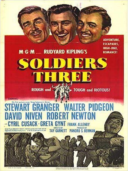 Soldiers Three (1951) Stars: Stewart Granger, Walter Pidgeon, David Niven, Robert Newton, Cyril Cusack, Michael Ansara, Dan O'Herlihy ~  Director: Tay Garnett