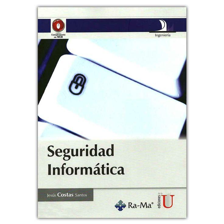 Seguridad informática  – Jesús Costas Santos - Ediciones de la U – Editorial Ra-ma  http://www.librosyeditores.com/tiendalemoine/3986-seguridad-informatica--9789588675701.html  Editores y distribuidores