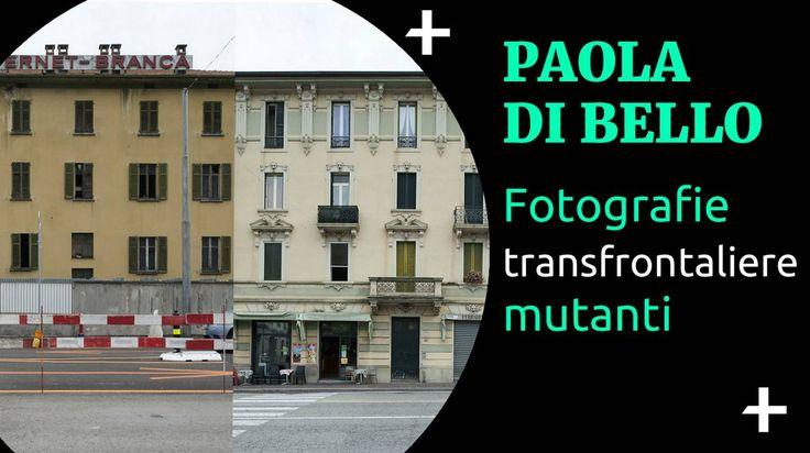 Alla ricerca dell'Italia in Svizzera e della Svizzera in Italia con la fotografa Paola di Bello