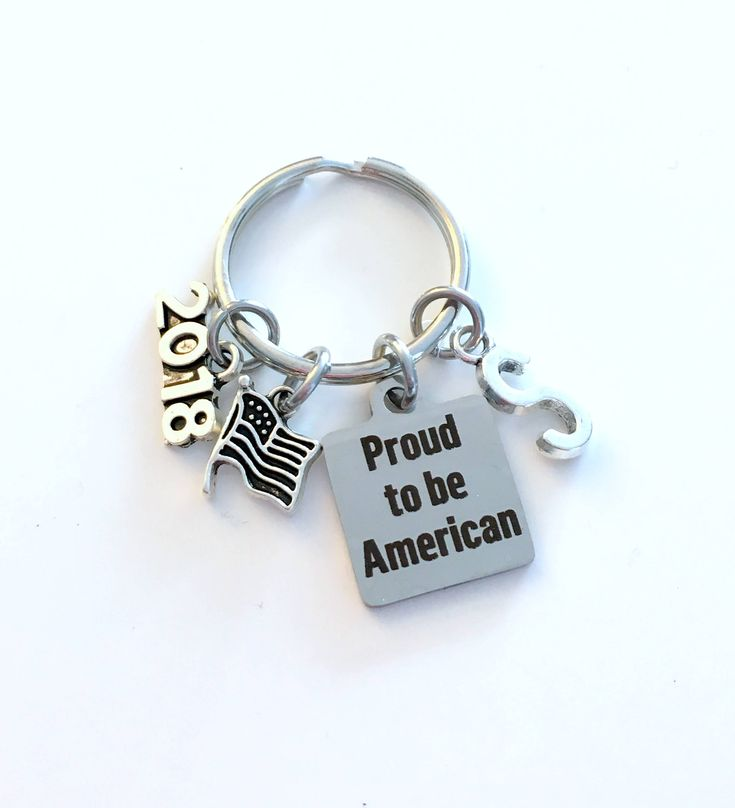 Gift for New Citizen, Proud to be American KeyChain, 2018 or 2017 Key Chain USA Keyring Present silver pewter initial Flag Charm her him men by aJoyfulSurprise on Etsy