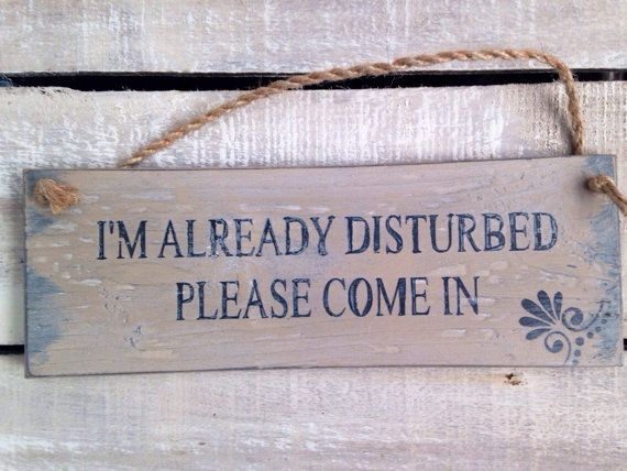 i'm already disturbed please come in. funny by InspirationToArt