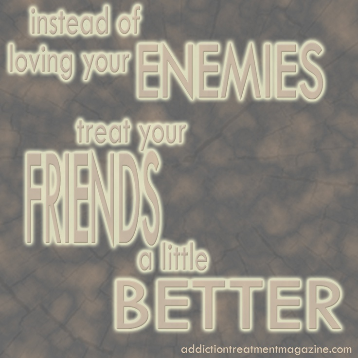 Friends and Enemies Quote