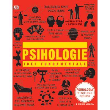 Psihologie. Idei fundamentale
