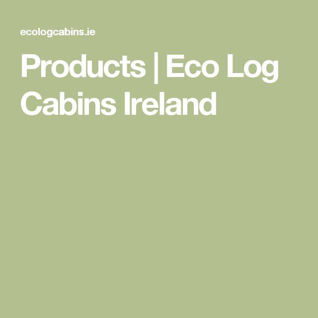 Products | Eco Log Cabins Ireland