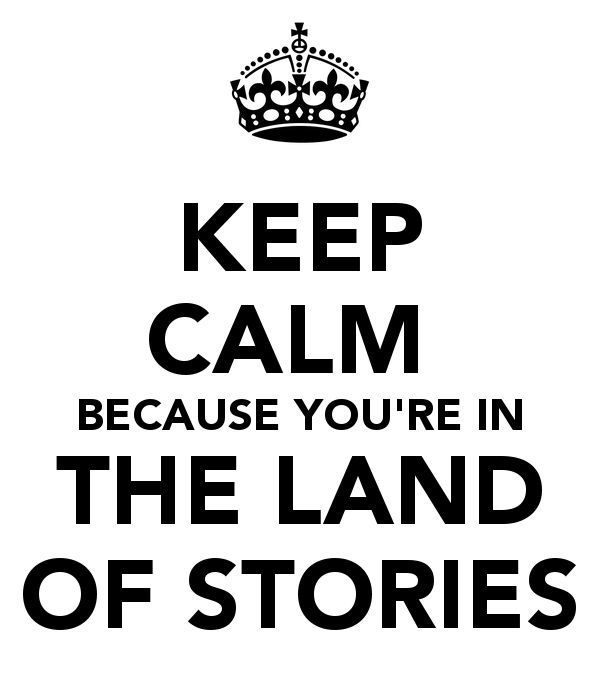 KEEP CALM BECAUSE YOU'RE IN THE LAND OF STORIES Poster | Alison ...