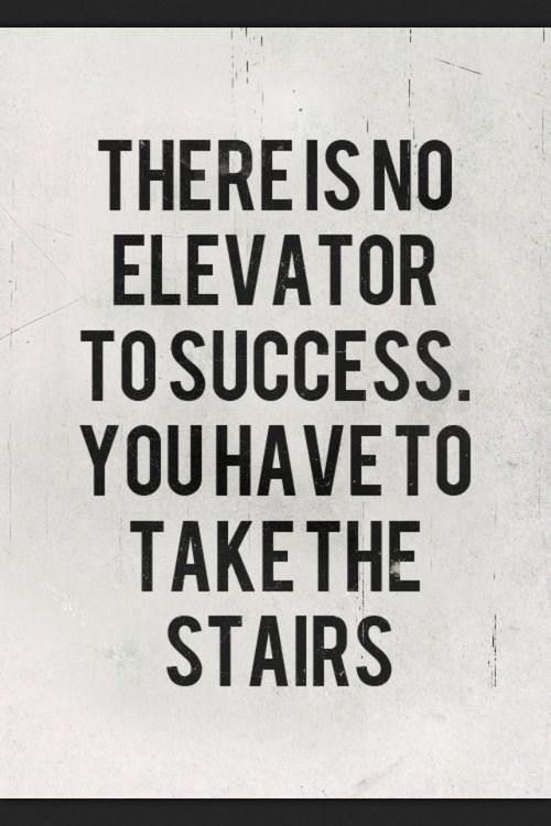 The path to success is not an easy one! Continue to work hard each and every day and you'll achieve your goals.