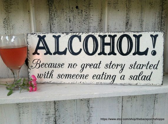 ALCOHOL - Because no great story started with someone eating a salad -  7 x 18 - Wedding Signs - Bar Signs on Etsy, $44.95