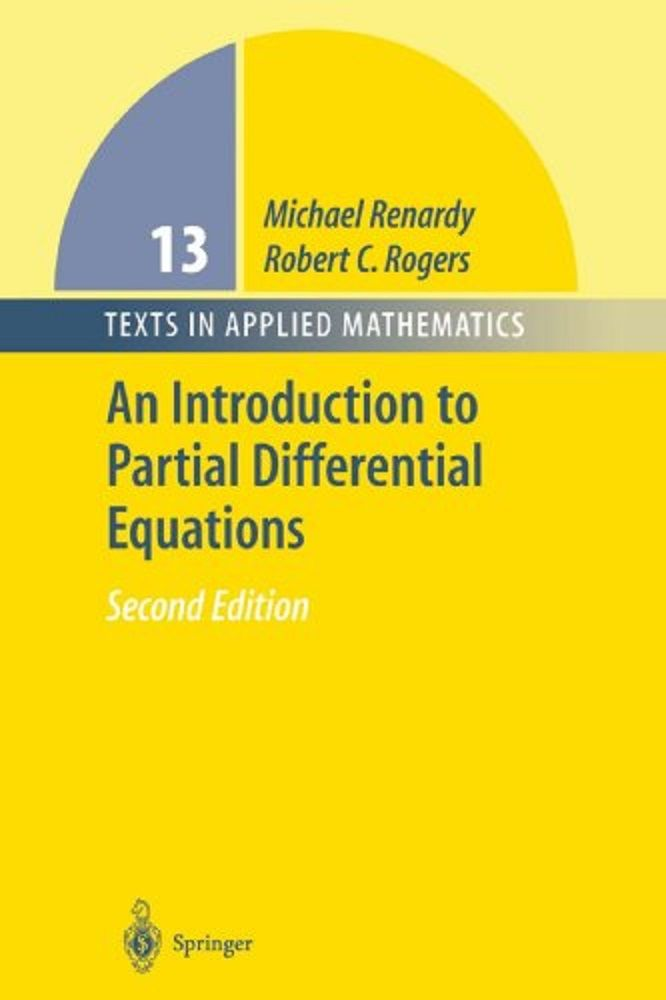 An introduction to partial differential equations with 41 illustrations / Michael Renardy, Robert C. Rogers