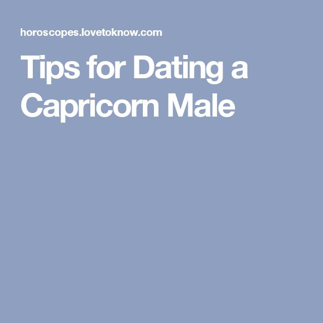 Tips on dating a capricorn male