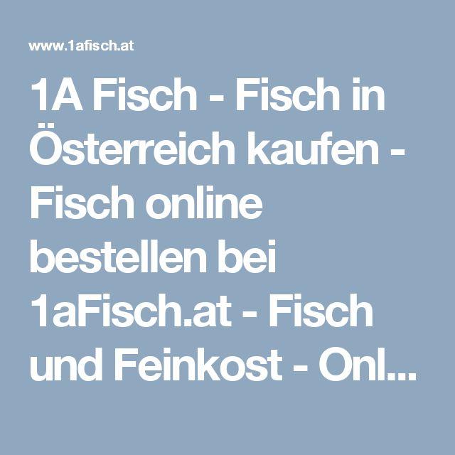 1A Fisch  - Fisch in Österreich kaufen - Fisch online bestellen bei 1aFisch.at - Fisch und Feinkost - Online-Shop Österreich