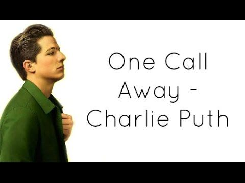 Rant on Charlie Puth's One Call Away