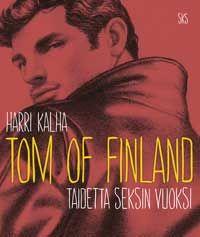 Harri Kalha: Tom of Finland. Taidetta seksin vuoksi (2012)