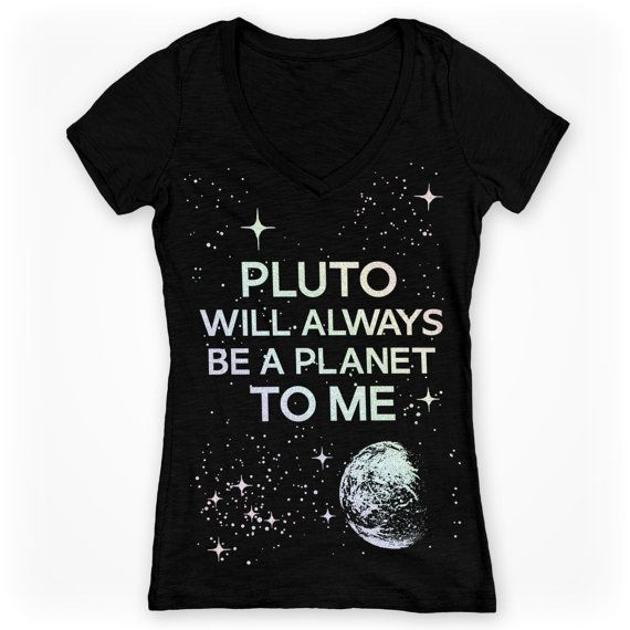 Pluto Always a Planet to Me Vintage Soft Black t-shirt. I agree with this statement!