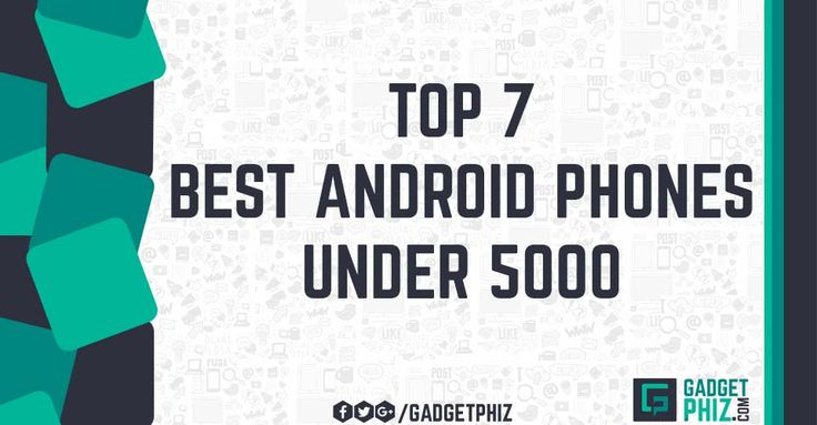 Top 7 Best Android Smart Phones under 5000 in India 2016