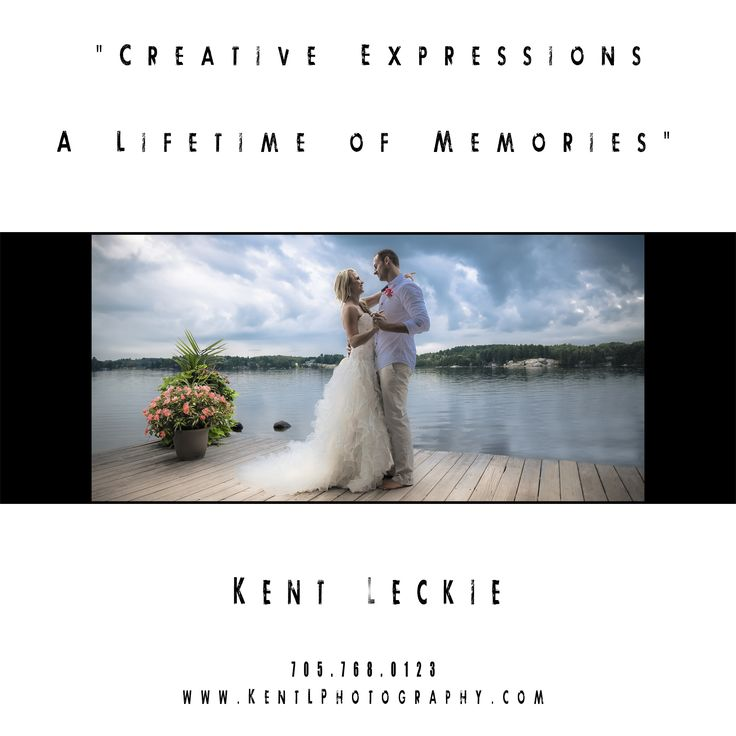 Weddings - A lifetime of Memories. Should'nt a wedding be about you and a Creative Expression of your love for each other?   Capture the moments with Kent Leckie owner @ KentLPhotography.com   Wedding Photographer Kent Leckie